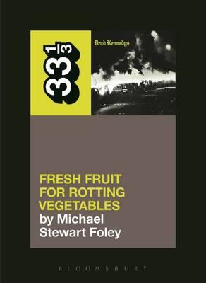 Dead Kennedys' Fresh Fruit for Rotting Vegetables (BOK)