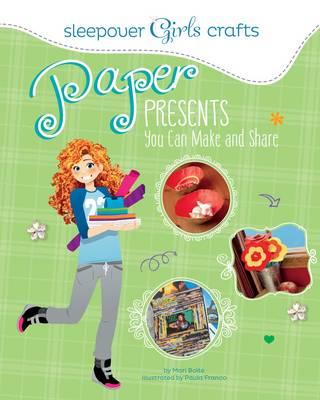 Sleepover Girls Crafts: Paper Presents You Can Make and Shar (BOK)