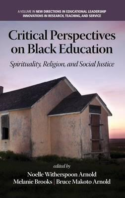 Critical Perspectives on Black Education: Spirituality, Religion and Social Justice (BOK)
