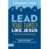 Lead Your Family Like Jesus Group Experience, Participant's (BOK)