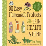 101 Easy Homemade Products for Your Skin, Health & Home (BOK)