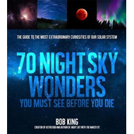Wonders of the Night Sky You Must See Before You Die (BOK)