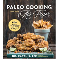 Paleo Cooking with Your Air Fryer (BOK)
