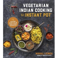 Vegetarian Indian Cooking with Your Instant Pot (BOK)