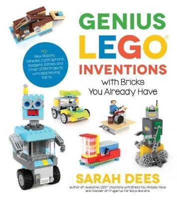 Genius Lego Inventions with Bricks You Already Have (BOK)