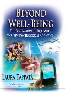 Beyond Well-Being: The Fascination of Risk & of the New Psychological Addictions (BOK)