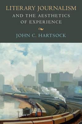 Literary Journalism and the Aesthetics of Experience (BOK)