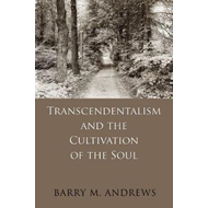Transcendentalism and the Cultivation of the Soul (BOK)