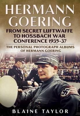 Hermann Goering: Personal Photograph Album Vol 3 (BOK)