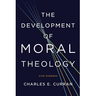 The Development of Moral Theology: Five Strands (BOK)