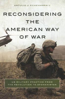 Reconsidering the American Way of War (BOK)