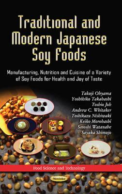 Traditional and Modern Japanese Soy Foods: Manufacturing, Nutrition and Cuisine of a Variety of Soy (BOK)