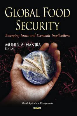 Global Food Security: Emerging Issues & Economic Implications (BOK)