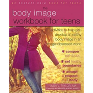 Body Image Workbook for Teens (BOK)