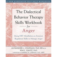 Dialectical Behavior Therapy Skills Workbook for Anger (BOK)