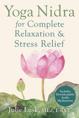 Yoga Nidra for Complete Relaxation and Stress Relief (BOK)