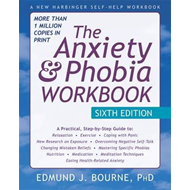 Anxiety and Phobia Workbook, 6th Edition (BOK)