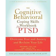 Cognitive Behavioral Coping Skills Workbook for PTSD (BOK)
