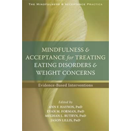 Mindfulness and Acceptance for Treating Eating Disorders and (BOK)