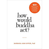 How Would Buddha Act? (BOK)