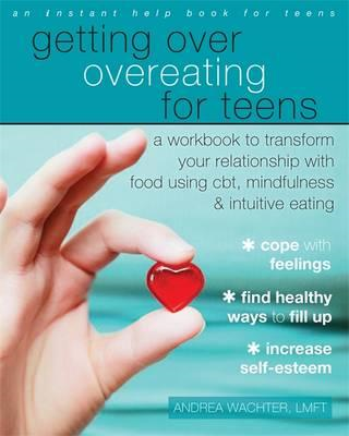 Getting Over Overeating for Teens (BOK)