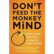 Don't Feed the Monkey Mind (BOK)