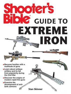 Shooter's Bible Guide to Extreme Iron (BOK)