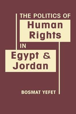 Politics of Human Rights in Egypt and Jordan (BOK)