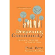 Deepening Community: Finding Joy Together in Chaotic Times (BOK)