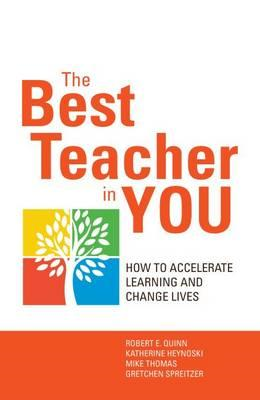 Best Teacher in You: Thrive on Tensions, Accelerate Learning (BOK)