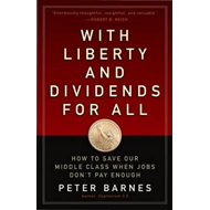 With Liberty and Dividends for All: How to Save Our Middle C (BOK)