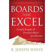Boards That Excel: Candid Insights and Practical Advice for (BOK)