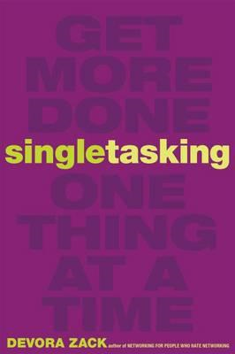 Singletasking: Get More Done-One Thing at a Time (BOK)