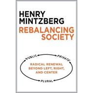 Rebalancing Society: Radical Renewal Beyond Left, Right, and (BOK)