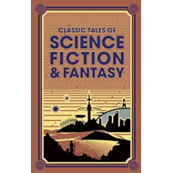 Classic Tales of Science Fiction & Fantasy (BOK)