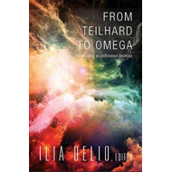 From Teilhard to Omega (BOK)