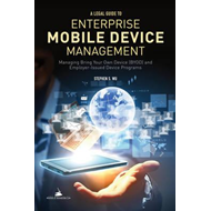 Legal Guide to Enterprise Mobile Device Management (BOK)