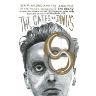 Produktbilde for The Gates Of Janus - An Analysis of Serial Murder by England's Most Hated Criminal (BOK)