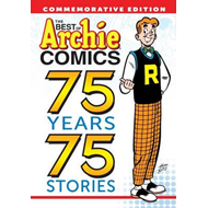 Best Of Archie Comics: 75 Years, 75 Stories (BOK)