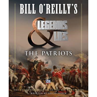 Bill O'Reilly's Legends and Lies: The Patriots (BOK)
