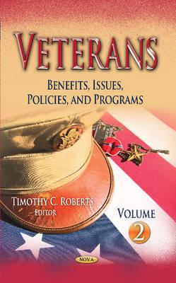 Veterans: Benefits, Issues, Policies & Programs -- Volume 2 (BOK)