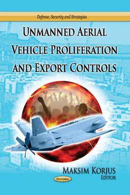 Unmanned Aerial Vehicle Proliferation & Export Controls (BOK)