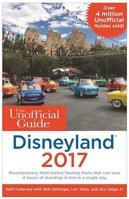 Unofficial Guide to Disneyland 2017 (BOK)