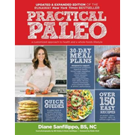 Practical Paleo, 2nd Edition (updated And Expanded) (BOK)