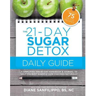 21-day Sugar Detox Daily Guide (BOK)
