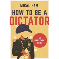 How to Be a Dictator (BOK)