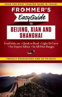 Frommer's EasyGuide to Beijing, Xian and Shanghai (BOK)