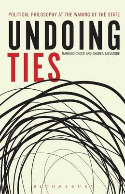 Undoing Ties: Political Philosophy at the Waning of the Stat (BOK)