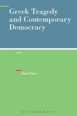 Greek Tragedy and Contemporary Democracy (BOK)