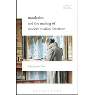 Translation and the Making of Modern Russian Literature (BOK)